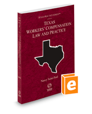 Workers' Compensation Law and Practice, 2018 ed. (Vol. 37, Texas Practice Series)
