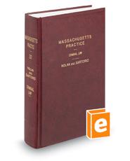 Criminal Law, 3d (Vol. 32, Massachusetts Practice Series)