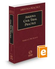 Arizona Civil Trial Practice, 2021 ed. (Vol. 2, Arizona Practice Series)