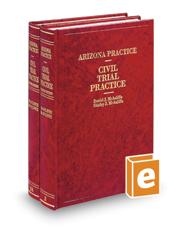 Civil Trial Practice, 2d (Vols. 2 and 2A, Arizona Practice Series)