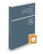 Texas Civil Practice and Remedies Code, 2020 ed. (West's® Texas Statutes and Codes)