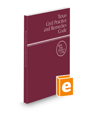 Texas Civil Practice and Remedies Code, 2022 ed. (West's® Texas Statutes and Codes)
