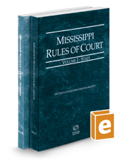 Mississippi Rules of Court - State and Federal, 2016 ed. (Vols. I & II, Mississippi Court Rules)