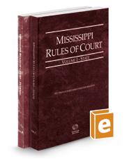 Mississippi Rules of Court - State and Federal, 2017 ed. (Vols. I & II, Mississippi Court Rules)