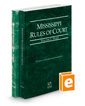 Mississippi Rules of Court - State and Federal, 2019 ed. (Vols. I & II, Mississippi Court Rules)