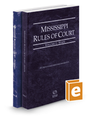 Mississippi Rules of Court - State and Federal, 2020 ed. (Vols. I & II, Mississippi Court Rules)