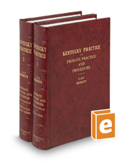 Probate Practice & Procedure, 2d (Vols. 1 and 2, Kentucky Practice Series)