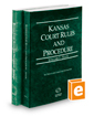 Kansas Court Rules and Procedure - State and Federal, 2017 ed. (Vols. I & II, Kansas Court Rules)