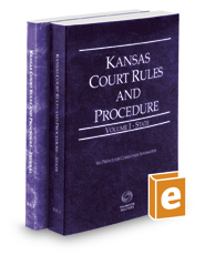 Kansas Court Rules and Procedure - State and Federal, 2018 ed. (Vols. I & II, Kansas Court Rules)
