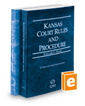 Kansas Court Rules and Procedure - State and Federal, 2019 ed. (Vols. I & II, Kansas Court Rules)