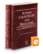Kansas Court Rules and Procedure - State and Federal, 2020 ed. (Vols. I & II, Kansas Court Rules)