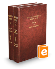 Tort Law, 3d (Vols. 37 & 37A, Massachusetts Practice Series)