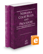 Nebraska Court Rules and Procedure - State and Federal, 2017 ed. (Vols. I & II, Nebraska Court Rules)