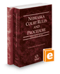 Nebraska Court Rules and Procedure - State and Federal, 2019 ed. (Vols. I & II, Nebraska Court Rules)