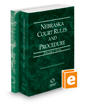 Nebraska Court Rules and Procedure - State and Federal, 2020 ed. (Vols. I & II, Nebraska Court Rules)