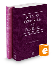Nebraska Court Rules and Procedure - State and Federal, 2021 ed. (Vols. I & II, Nebraska Court Rules)