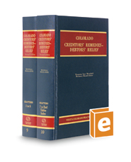 Creditors' Remedies-Debtors' Relief, 2d (Vols. 9 & 10, Colorado Practice Series)