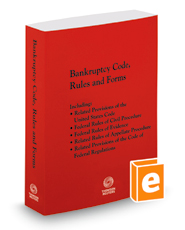Bankruptcy Code, Rules and Forms, 2019 ed.