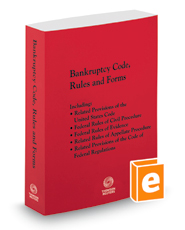 Bankruptcy Code, Rules and Forms, 2021 ed.