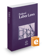 Federal Labor Laws, 2016 ed.