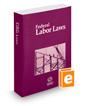 Federal Labor Laws, 2017 ed.