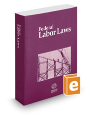 Federal Labor Laws, 2019 ed.