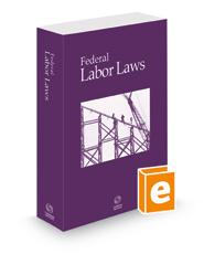Federal Labor Laws, 2020 ed.