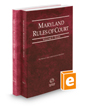Maryland Rules of Court - State and Federal, 2016 ed. (Vols. I & II, Maryland Court Rules)