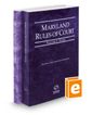 Maryland Rules of Court - State and Federal, 2018 ed. (Vols. I & II, Maryland Court Rules)