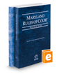 Maryland Rules of Court - State and Federal, 2019 ed. (Vols. I & II, Maryland Court Rules)