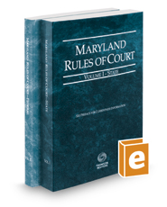Maryland Rules of Court - State and Federal, 2020 ed. (Vols. I & II, Maryland Court Rules)
