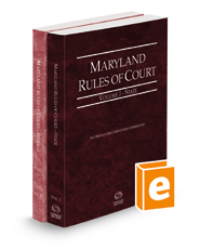 Maryland Rules of Court - State and Federal, 2021 ed. (Vols. I & II, Maryland Court Rules)