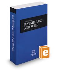 California Juvenile Laws and Rules, 2017 ed. (California Desktop Codes)
