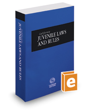 California Juvenile Laws and Rules, 2018 ed. (California Desktop Codes)