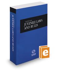 California Juvenile Laws and Rules, 2018 ed. (California Desktop Codes)
