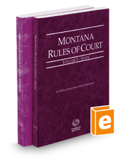 Montana Rules of Court - State and Federal, 2016 ed. (Vols. I & II, Montana Court Rules)