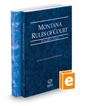 Montana Rules of Court - State and Federal, 2018 ed. (Vols. I & II, Montana Court Rules)