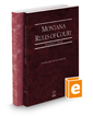 Montana Rules of Court - State and Federal, 2021 ed. (Vols. I & II, Montana Court Rules)