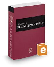 Michigan Criminal Laws and Rules, 2017 ed.