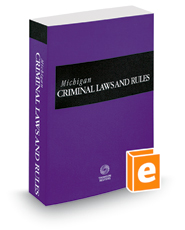 Michigan Criminal Laws and Rules, 2018 ed.