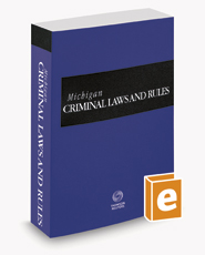 Michigan Criminal Laws and Rules, 2020 ed.