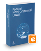 Federal Environmental Laws, 2016 ed.