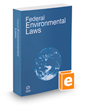 Federal Environmental Laws, 2017 ed.