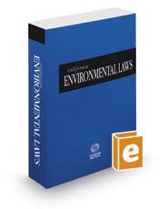 California Environmental Laws, 2018 ed. (California Desktop Codes)