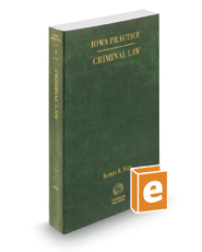 Criminal Law, 2017-2018 ed. (Vol. 4, Iowa Practice Series)