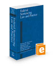 Federal Sentencing Law and Practice, 2021 ed. (Criminal Practice Series)
