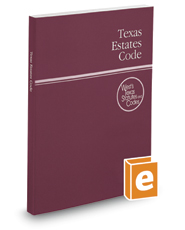 Texas Estates Code, 2018 ed. (West's® Texas Statutes and Codes)