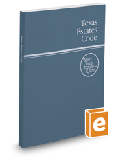 Texas Estates Code, 2020 ed. (West's® Texas Statutes and Codes)