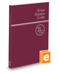 Texas Estates Code, 2022 ed. (West's® Texas Statutes and Codes)