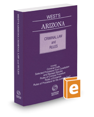 West's Arizona Criminal Law and Rules, 2016-2017 ed.
